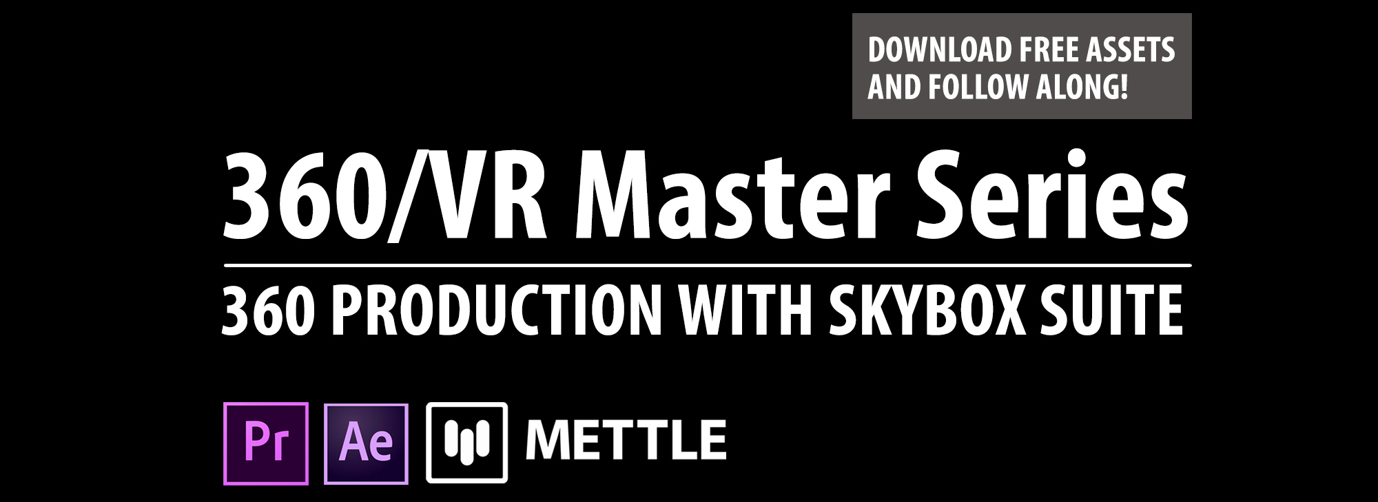Mettle Featured Image 360 Vr Master Series