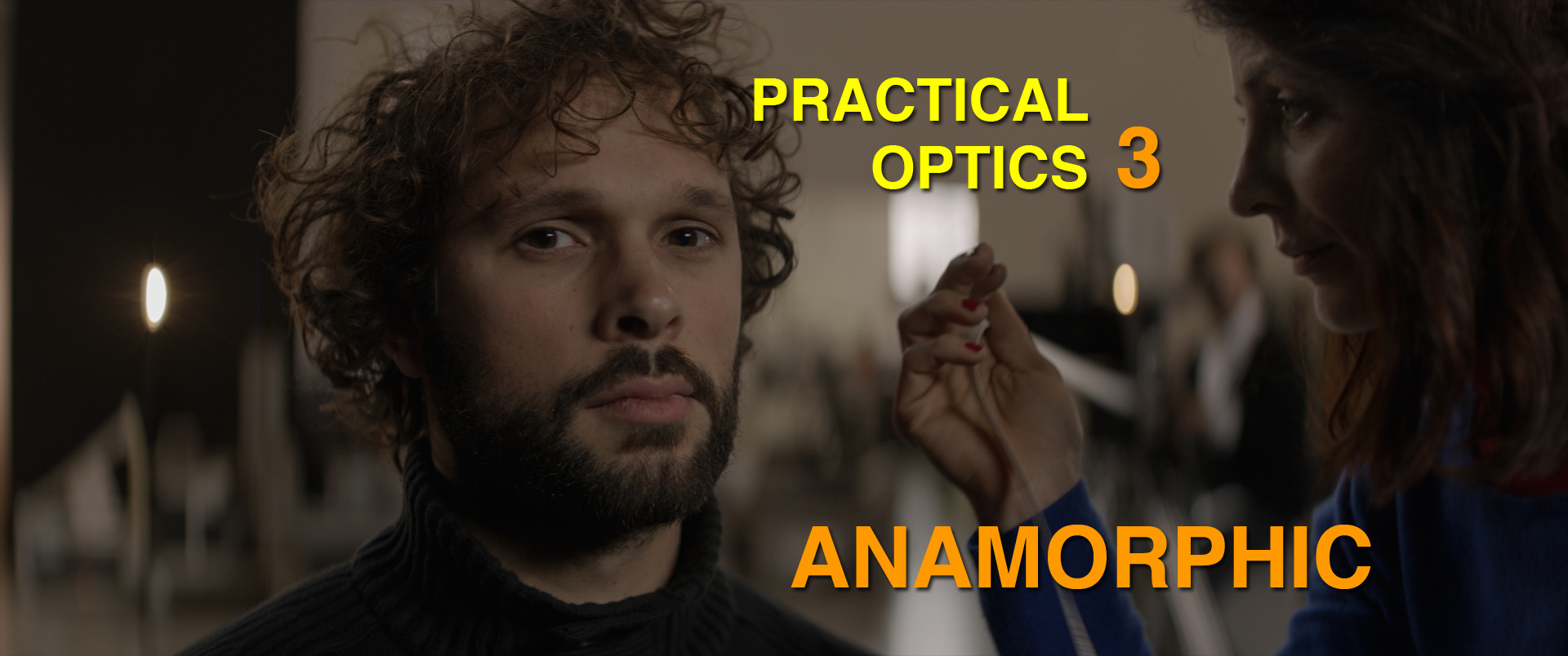 Practical Optics 3 - Introduction to Anamorphic - The American