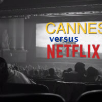 Cannes versus Netflix - International Cinema, Global Audience