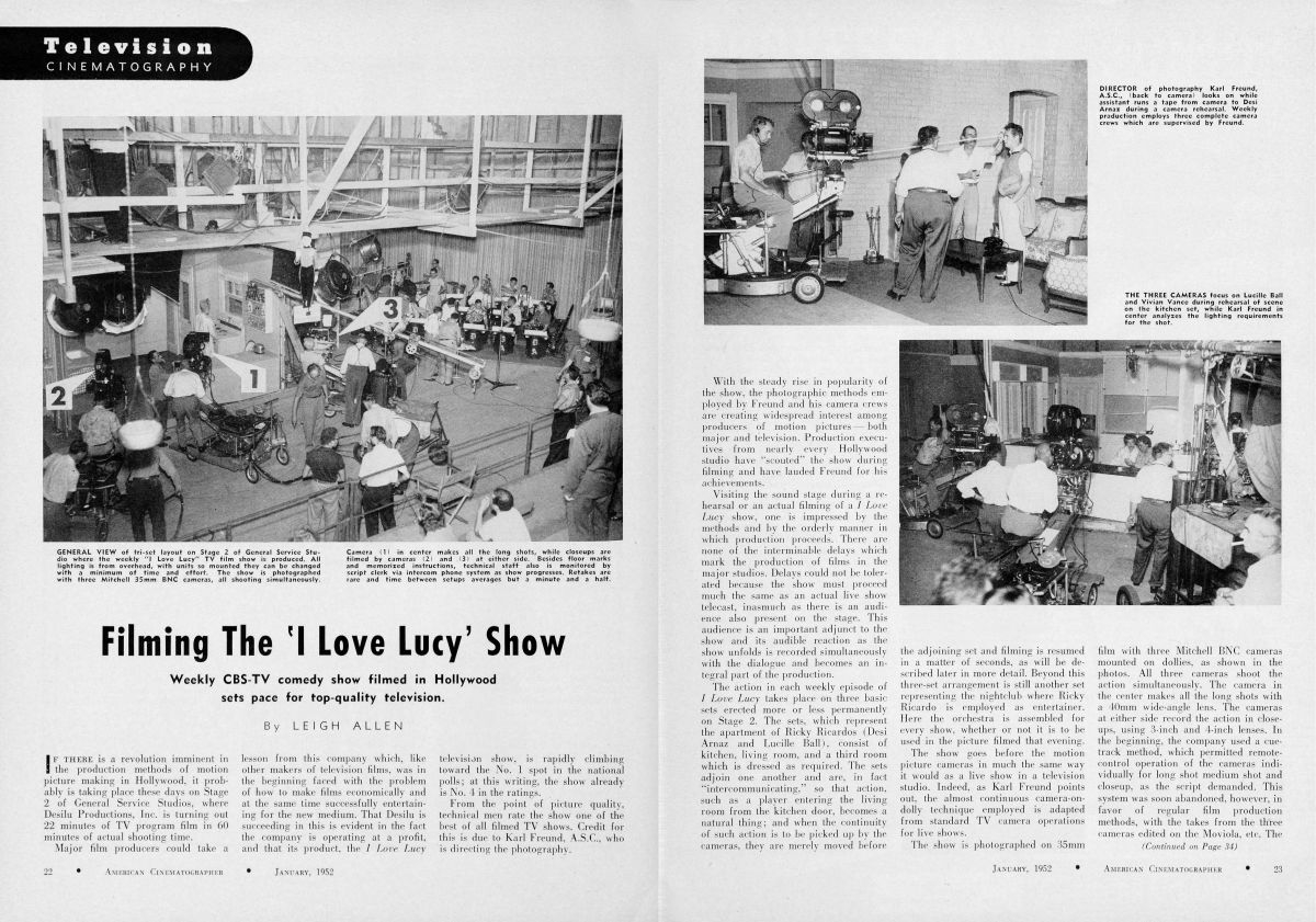 """While the decrease in Hollywood feature-film production led to a drop in studio employment, the rise in TV production was actually a boon for experienced Hollywood cinematographers. By the spring of 1953, AC was able to report that  """"an average of 35 cinematographers each week were shooting TV films in Hollywood"""" — adding, """"It has been a long time since there have been that many cameramen working simultaneously in feature-film production."""" The employment of ASC cinematographers dramatically improved televisual style as the new medium shifted from live broadcasts to filmed programming. In January 1952, Leigh Allen proclaimed, """"Major film producers could take a lesson from"""" Desilu, in an article profiling the streamlined production process of I Love Lucy and the contributions of Karl Freund, ASC in innovating the method of filming with three cameras before a live studio audience. [12]"""